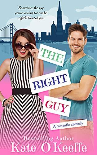 The Right Guy: A romantic comedy