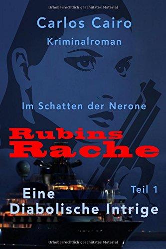 lm Schatten der Nerone Rubins Rache Teil 1: Eine diabolische Intrige (Im Schatten der Nerone, Band 3)