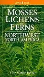 Mosses, Lichens and Ferns of Northwest North America