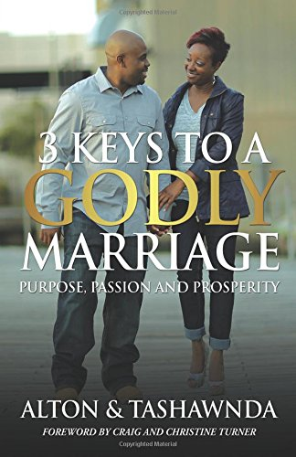 Purpose, Passion & Prosperity: 3 Keys To A Godly Marriage ebook