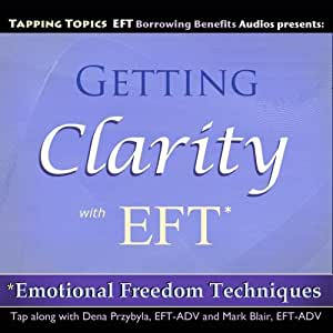 Getting Clarity with EFT (Emotional Freedom Techniques)