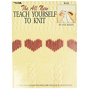 Leisure Arts The All-New Teach Yourself to Knit