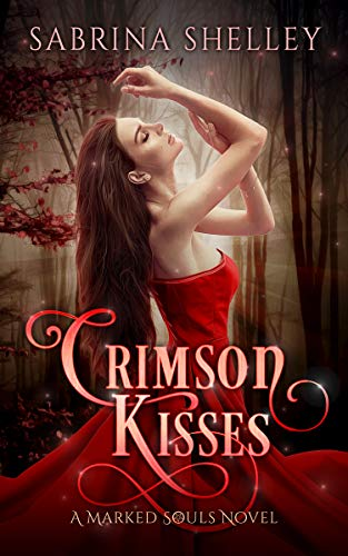 Crimson Kisses: A Reverse Harem Paranormal Romance (Marked Souls Book 1)