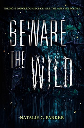 Beware the Wild by Natalie C. Parker (2014-10-21)