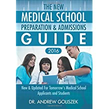 The New Medical School Preparation & Admissions Guide, 2016: New & Updated For Tomorrow's Medical School Applicants...
