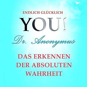 Das Erkennen der absoluten Wahrheit (YOU! Endlich glücklich) Hörbuch