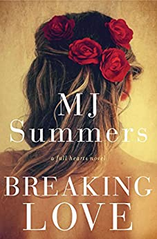 Breaking Love: A Full Hearts Novel by [Summers, M.J.]
