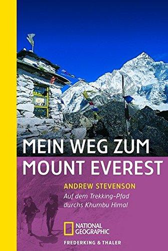Mein Weg zum Mount Everest: Auf dem Trekking-Pfad durchs Khumbu Himal (National Geographic Taschenbuch, Band 40314)