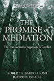 The Promise of Mediation: The Transformative Approach to Conflict (Revised Edition)