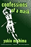 Confessions of a Mask by Yukio Mishima front cover