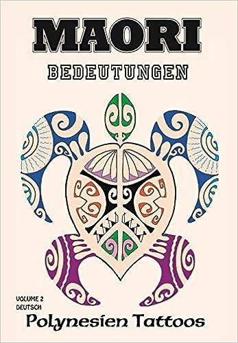 Maori Bedeutungen Polynesien Tattoos Volume 2 Tattoo Vorlagen