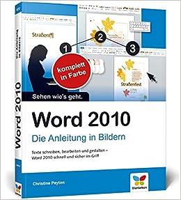 Word 2010 Die Anleitung In Bildern Amazon De Christine