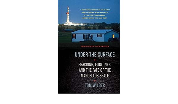 Under the Surface: Fracking, Fortunes, and the Fate of the