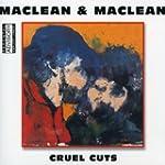 Maclean and Maclean/ Cruel Cuts