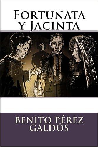 Fortunata y Jacinta: Amazon.es: Benito Pérez Galdós, Ediciones Internacionales: Libros