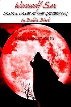 Werewolf Sex : Vana & Vane at The Gathering - Paranormal / Werewolf Erotica Short Story by [Black, Dahlia]