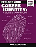 Explore Your Career Identity: A Women's Workbook by Southern Dr Annie (2014-03-19) Paperback