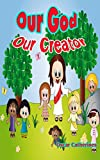 Download Bible for kids : Our God: Our Creator in PDF ePUB Free Online