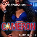 Cameron Audiobook by Jade Jones Narrated by  J. Lee the Fabulous