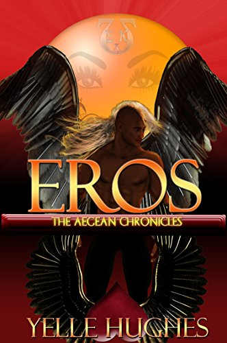 Eros the Aegean Chronicles by [Hughes, Yelle]