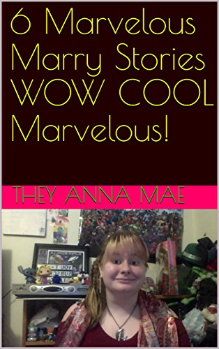 6 Marvelous Marry Stories WOW COOL Marvelous! (English Edition)
