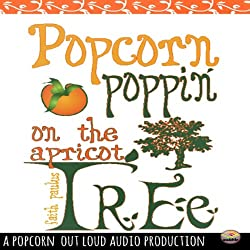 Popcorn Poppin' on the Apricot Tree