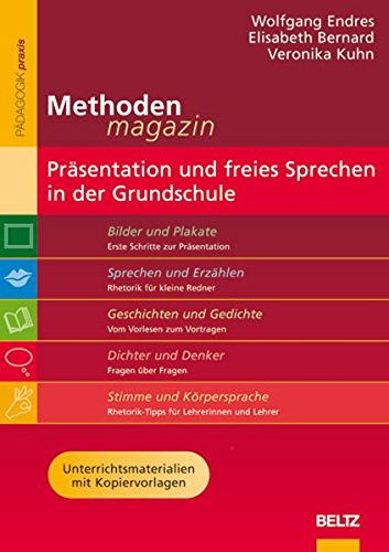 Methoden-Magazin: Präsentation und freies Sprechen in der Grundschule: Unterrichtsmaterialien mit Kopiervorlagen (Beltz Praxis)