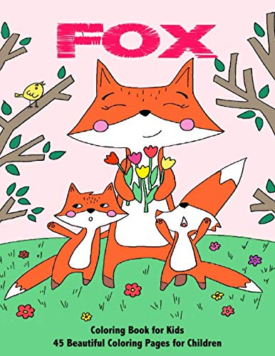 Fox Coloring Book for Kids: 45 Beautiful Coloring Pages for Children