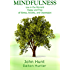 Mindfulness: Live in the Moment Happy and Free of Stress, Anxiety, and Depression