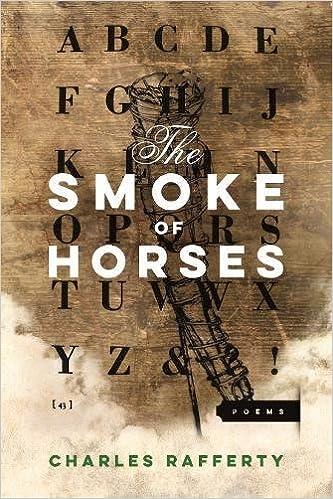 The Smoke of Horses (American Poets Continuum): Charles Rafferty ...