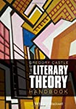 The Literary Theory Handbook, Gregory Castle, 0470671955