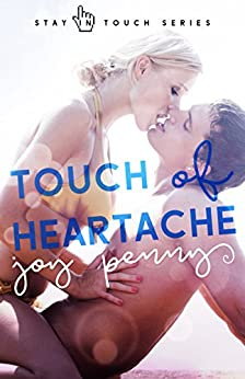 Touch of Heartache: A New Adult Romance (Stay in Touch) by [Penny, Joy]