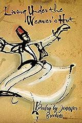 Living Under the Weaver's Hut Paperback