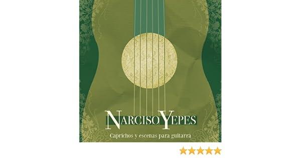 Caprichos Y Escenas Para Guitarra de Narciso Yepes en Amazon Music ...