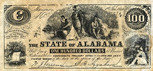(Posterazzi Confederate None Hundred Dollar Banknote Issued by The State of Alabama at Montgomery 1 January 1864. by Poster Print by by (18 x 24))