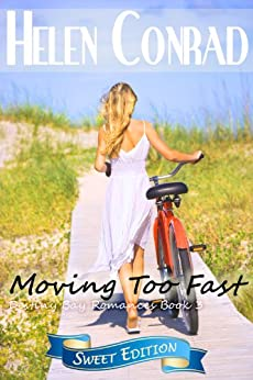 Moving Too Fast (Destiny Bay Romances~Forever Yours~ Book 3) by [Conrad, Helen]