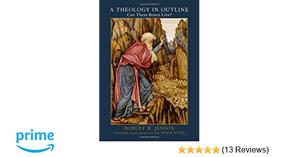 Amazon A Theology In Outline Can These Bones Live