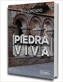 Piedra Viva: Amazon.es: Gonzalvo Flores, Luis: Libros