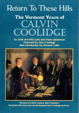 Return to These Hills: The Vermont Years of Calvin Coolidge
