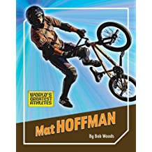 Mat Hoffman (The World's Greatest Athletes Book 1274)
