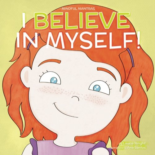 I Believe in Myself (Mindful Mantras) (Volume 6) [Wright, Ms Laurie N] (Tapa Blanda)