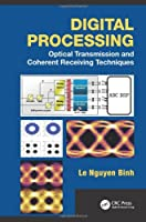 Digital Processing: Optical Transmission and Coherent Receiving Techniques Front Cover