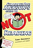 Charlie Joe Jackson's Guide to Not Reading, Tommy Greenwald, 1250003377