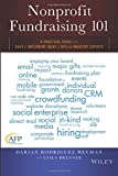 Nonprofit Fundraising 101: A Practical Guide to Easy to Implement Ideas and Tips from Industry Experts