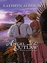 The Angel and the Outlaw (Heroes of San Diego Book 1)