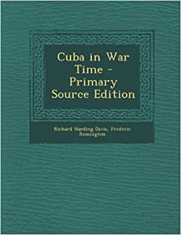 Book Cuba in War Time - Primary Source Edition