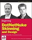 Beginning DotNetNuke Skinning and Design, Andrew Hay and Shaun Walker, 0470109637