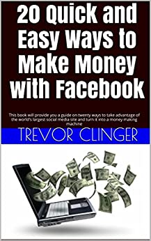 25 Easy & Free Ways to Make Money with Facebook (Ads, Apps ...
