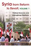 Syria from Reform to Revolt: Volume 1: Political Economy and International Relations (Modern Intellectual and Political History of the Middle East)