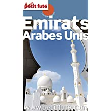 EMIRATS ARABES UNIS 2016 Petit Futé (Country Guide) (French Edition)